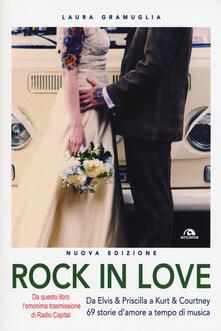 Rock in love. Da Elvis & Priscilla a Kurt & Courtney, 69 storie damore a tempo di musica.pdf