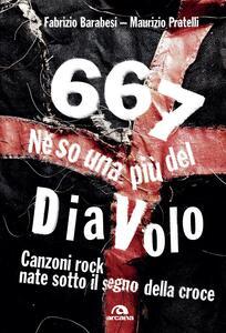 Libro 667. Ne so una più del diavolo. Canzoni rock nate sotto il segno della croce Fabrizio Barabesi Maurizio Pratelli