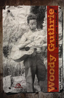 Radiospeed.it Woody Guthrie. American radical Image