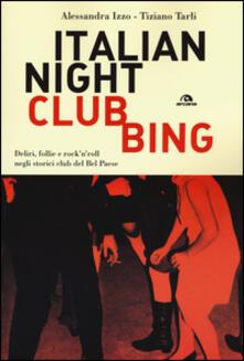 Camfeed.it Italian nightclubbing. Deliri, follie e rock'n'roll negli storici club del Bel Paese Image