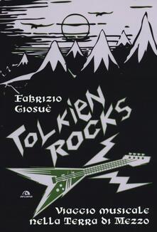 Tolkien Rocks. Viaggio musicale nella Terra di Mezzo - Fabrizio Giosuè - copertina
