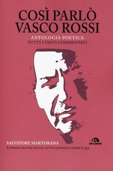 Così parlò Vasco Rossi. Antologia poetica. Tutti i testi commentati.pdf