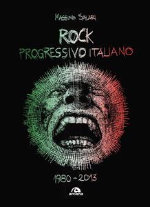 Rock progressivo italiano. 1980-2013