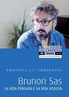 Brunori Sas. La vita pensata e la vita vissuta - Ambrosia J.S. Imbornone - copertina