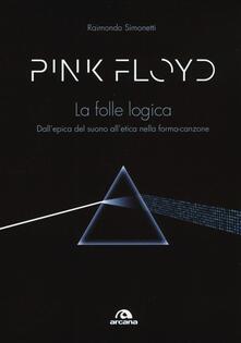 Listadelpopolo.it Pink Floyd. La folle logica. Dall'epica del suono all'etica nella forma-canzone Image