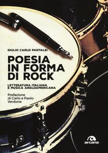Libro Poesia in forma di rock. Letteratura italiana e musica angloamericana Giulio Carlo Pantalei