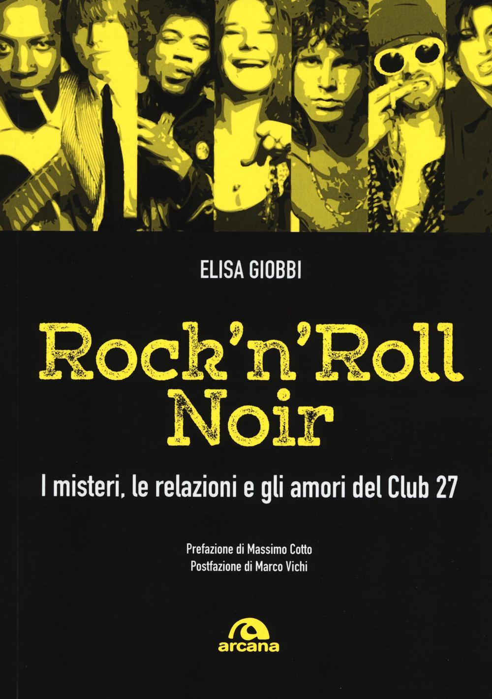 Rock & roll noir. I misteri, le relazioni, gli amori del Club 27