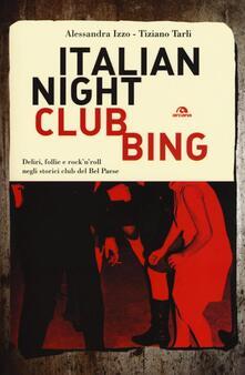 Voluntariadobaleares2014.es Italian nightclubbing. Deliri, follie e rock'n'roll negli storici club del Bel Paese Image