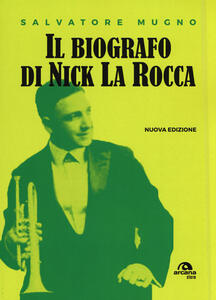 Il biografo di Nick La Rocca. Come entrare nelle storie del jazz