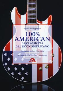 100% American. La classicità del rock americano - Giovanni Ippolito - copertina