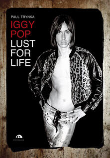 Filippodegasperi.it Iggy Pop. Lust for life Image