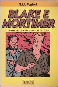 Blake e Mortimer. Il travaglio del sottosuolo - Vogliotti Guido - wuz.it