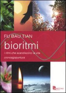 Bioritmi. I ritmi che scandiscono la vita. Cronoagopuntura