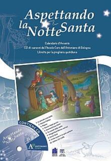 Osteriacasadimare.it Aspettando la notte santa. Calendario d'Avvento con le canzoni del Piccolo Coro dell'Antoniano di Bologna. Con CD Audio Image