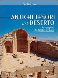 Antichi tesori nel deserto. Alla scoperta del Neghev cristiano