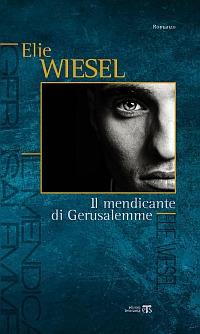 Il Il mendicante di Gerusalemme - Wiesel Elie - wuz.it