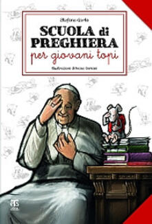 Scuola di preghiera per giovani topi. Ediz. illustrata.pdf