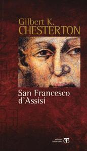 San Francesco d'Assisi. Raccontato alle donne e agli uomini di poca fede che lo hanno in simpatia