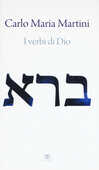 Libro I verbi di Dio. Con riflessioni sui miracoli di Gesù e sul sogno di un'esistenza alternativa Carlo Maria Martini