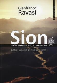 Sion. Guida essenziale alla Terra Santa - Gianfranco Ravasi - copertina