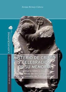 Misterio de Cristo y celebración de su memoria. Comentario bíblico litúrgico a las Misas de los Santuarios de la Custodia de Tierra Santa