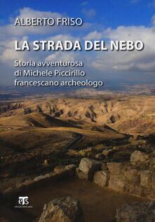 Promoartpalermo.it La strada del Nebo. Storia avventurosa di Michele Piccirillo, francescano archeologo Image