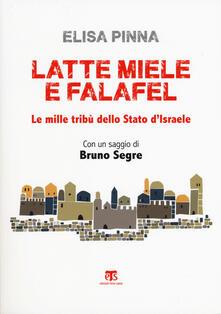 Latte, miele e falafel. Le mille tribù dello Stato di Israele. Con un saggio di Bruno Segre.pdf