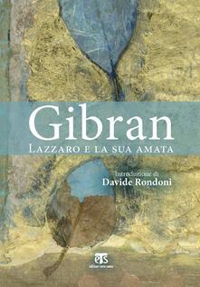 Lazzaro e la sua amata - Kahlil Gibran - copertina