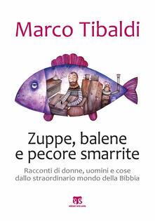 Voluntariadobaleares2014.es Zuppe, balene e pecore smarrite. Racconti di donne, uomini e cose dallo straordinario mondo della Bibbia Image
