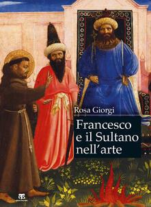 Antondemarirreguera.es Francesco e il sultano nell'arte. Ediz. a colori Image