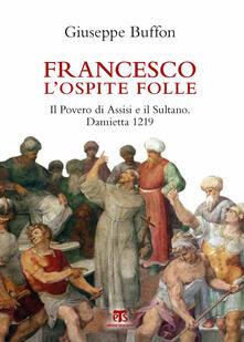 Antondemarirreguera.es Francesco l'ospite folle. Il Povero di Assisi e il Sultano. Damietta 1219 Image