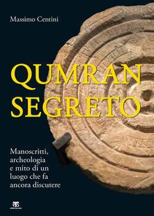 Daddyswing.es Qumran segreto. Manoscritti, archeologia e mito di un luogo che fa ancora discutere Image