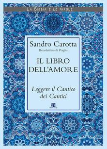 Il libro dellamore. Leggere il Cantico dei Cantici.pdf