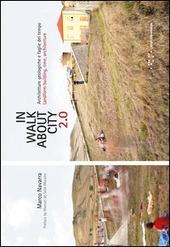 Inwalkaboutcity 2.0. Architetture geologiche e faglie del tempo. Ediz. italiana e inglese