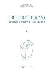 I borghi dell'uomo. Strategie e progetti di ri/attivazione. Ediz. italiana e inglese