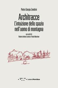 Architracce. L'intuizione dello spazio nell'uomo di montagna