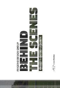 Behind the scenes. Progetti dietro le quinte. Ediz. italiana e inglese