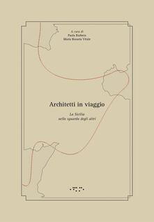 Vitalitart.it Architetti in viaggio. La Sicilia nello sguardo degli altri Image