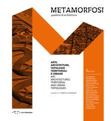 Metamorfosi. Quaderni di architettura. Ediz. italiana e inglese (2018). Vol. 6: Arte, architettura, topologie territoriali e urbane..pdf