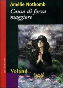 Libro Causa di forza maggiore Amélie Nothomb