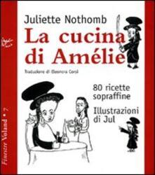 Ilmeglio-delweb.it La cucina di Amélie. 80 ricette sopraffine Image