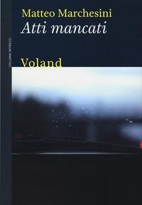 Atti mancati - Marchesini Matteo - wuz.it