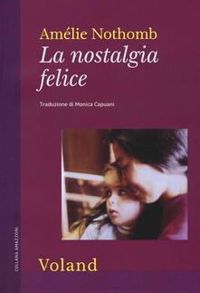 La nostalgia felice - Amélie Nothomb - copertina