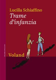 Trame d'infanzia - Lucilla Schiaffino - ebook