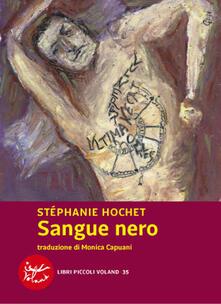 Sangue nero - Stéphanie Hochet,M. Capuani - ebook