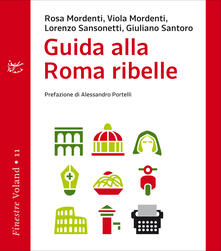 Guida alla Roma ribelle - AA.VV. - ebook