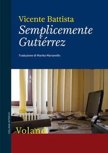 Semplicemente Gutiérrez - M. Marianello,Vicente Battista - ebook