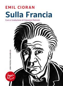 Sulla Francia - G. Rotiroti,Emil M. Cioran - ebook