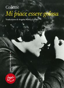Mi piace essere golosa - Angelo Molica Franco,Colette - ebook