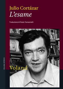 L' esame - Julio Cortázar,Paola Tomasinelli - ebook